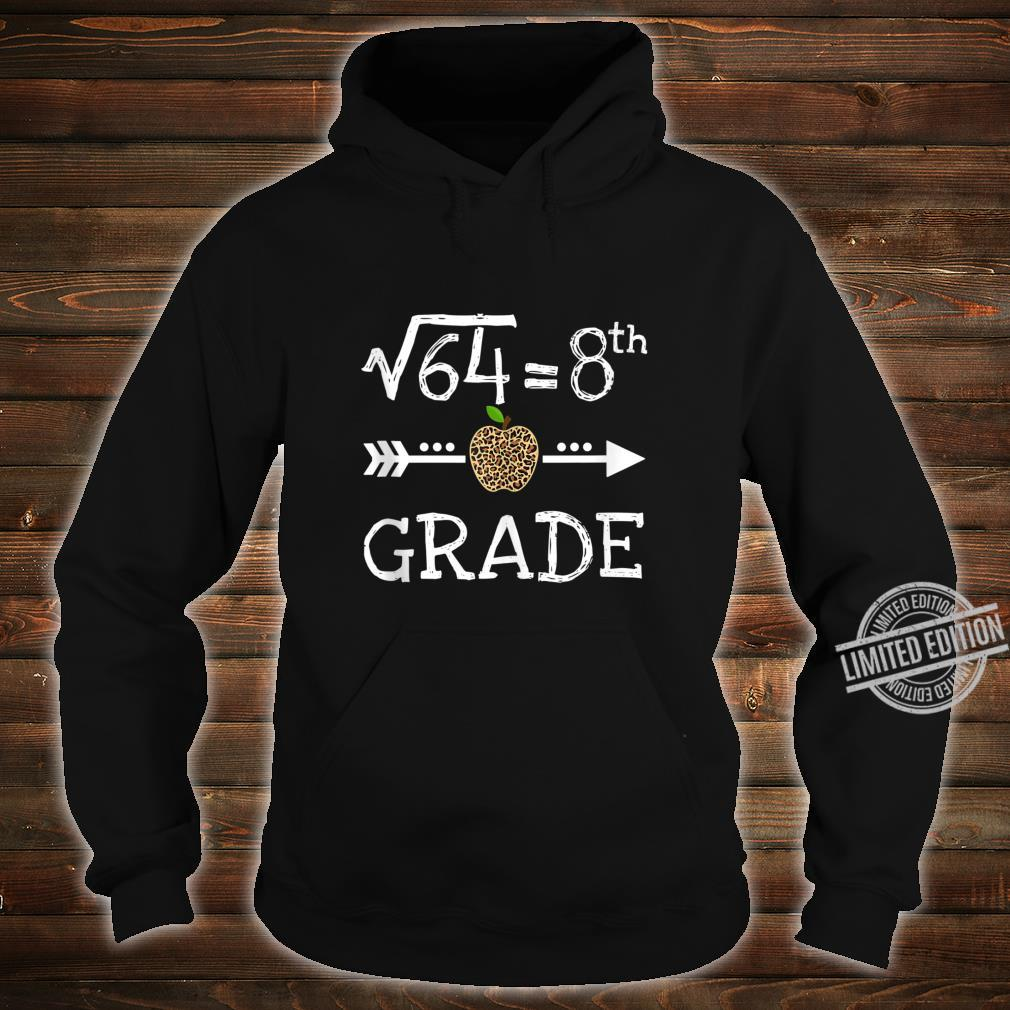 8th Grade Square Root of 64 Math Leopard Back to school Shirt hoodie