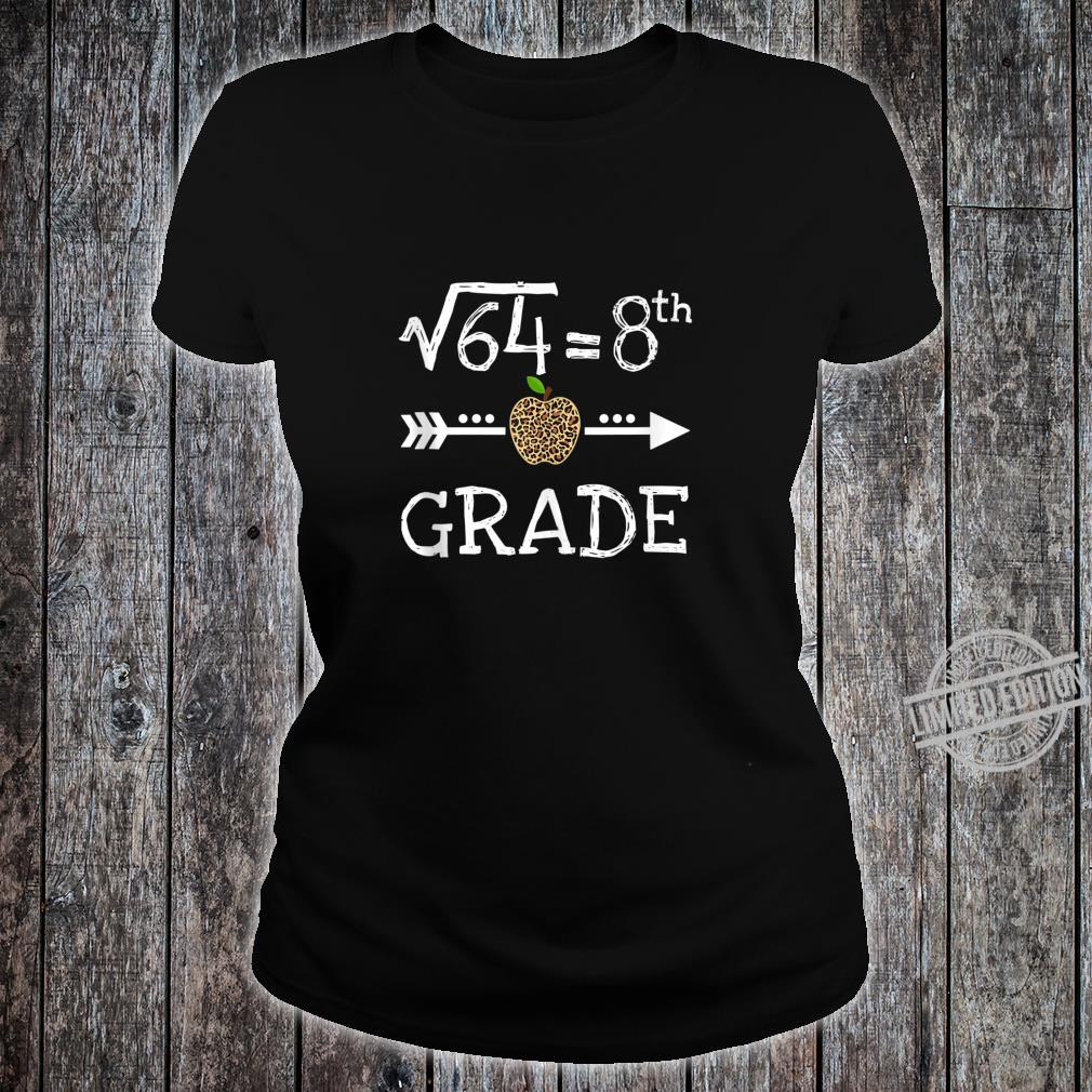 8th Grade Square Root of 64 Math Leopard Back to school Shirt ladies tee