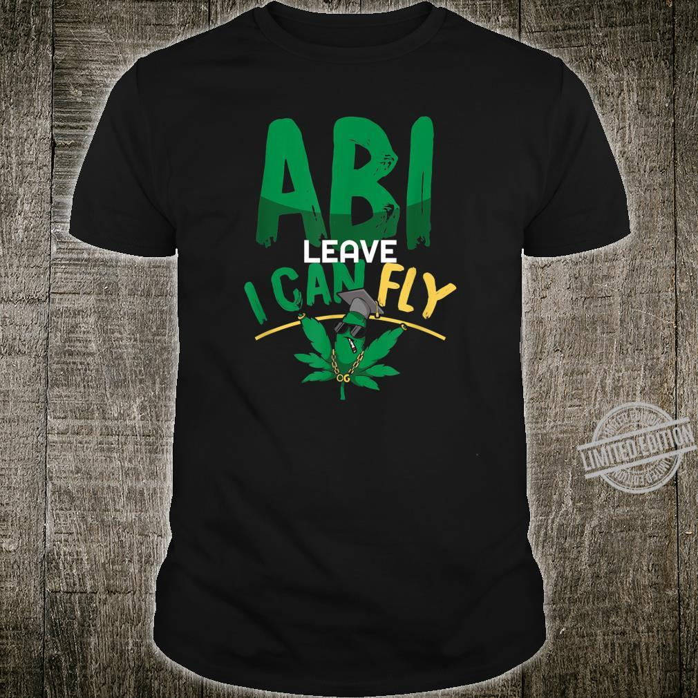 ABI leave i can fly Shirt