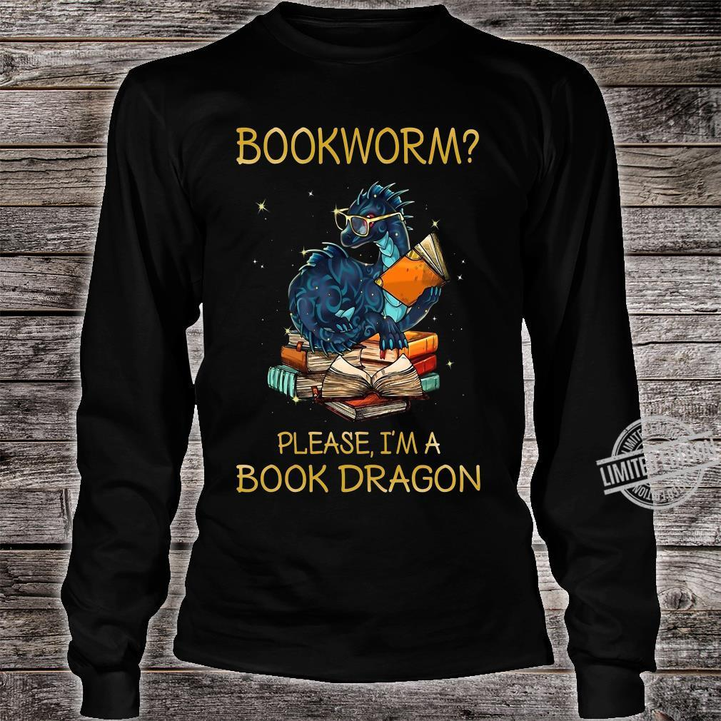Bookworm Please I'm A Book Dragon Shirt long sleeved