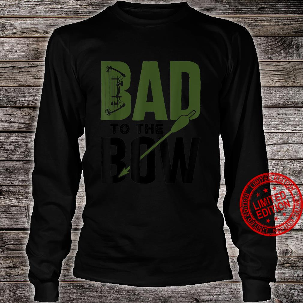 Bow Hunting Hunter Season Deer Hunt Archery Bad to the Bow Shirt long sleeved