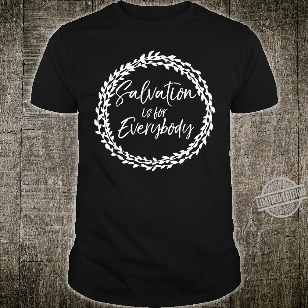 Christian Floral Salvation is For Everybody Shirt