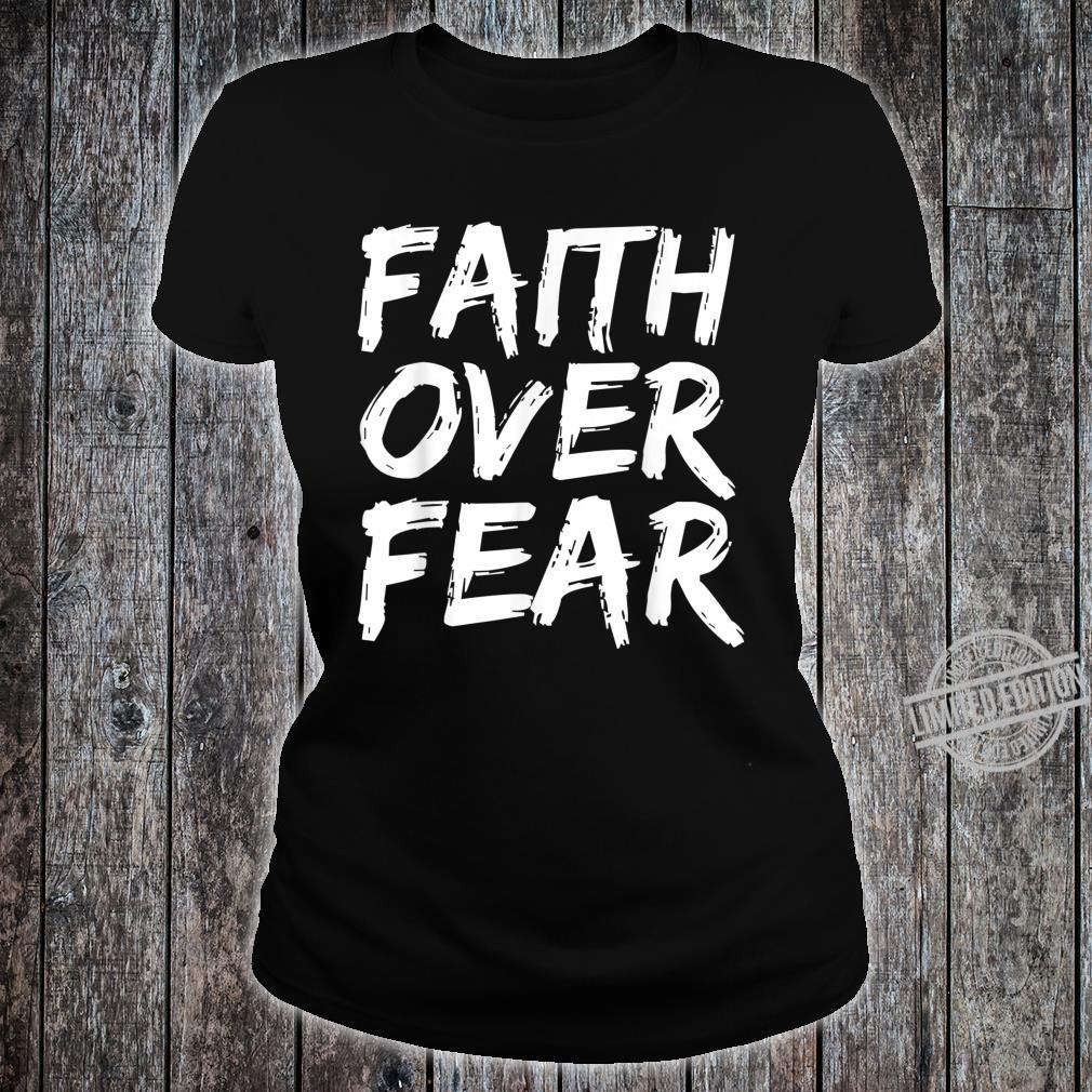 Christian Quote Bible Verse Saying Faith Over Fear Shirt ladies tee