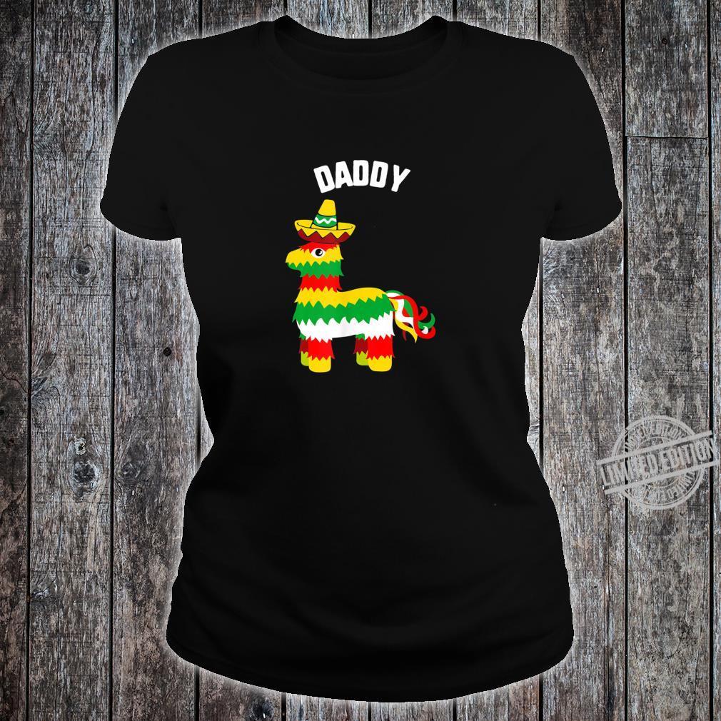 Cinco De Mayo Daddy Pinata Sombrero mexican fiesta Shirt ladies tee