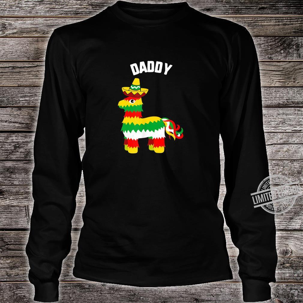 Cinco De Mayo Daddy Pinata Sombrero mexican fiesta Shirt long sleeved