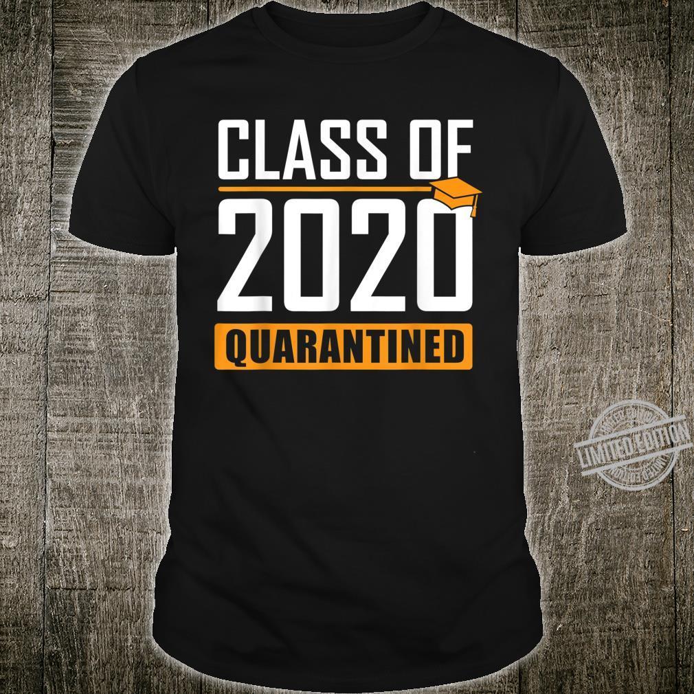 Class of 2020 Quarantined Graduation Senior Quarantine Shirt