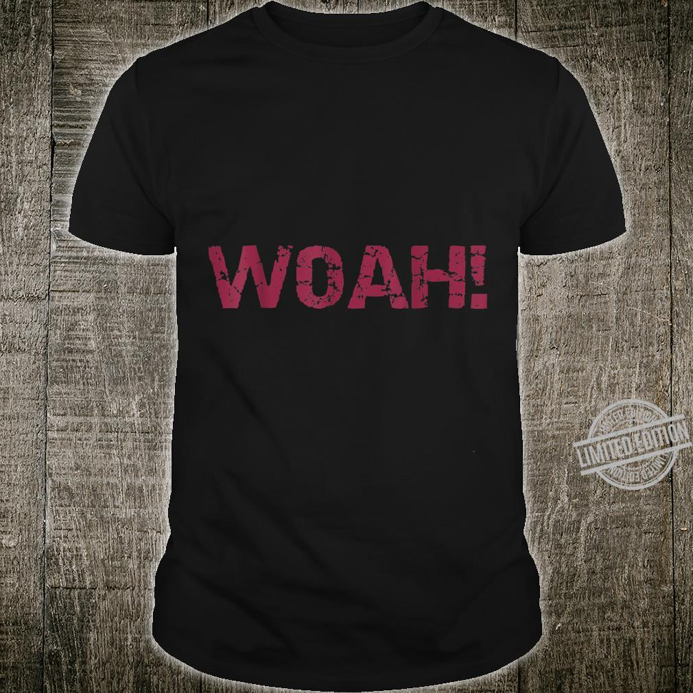 Cute Trendy Novelty with Dance Craze Woah Distressed Shirt