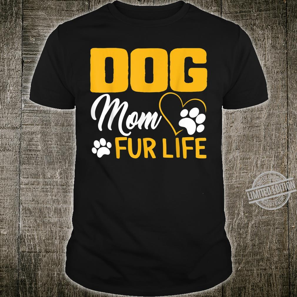 Dog Mom Fur Life Mothers day Pet Owner Wife Cute Shirt