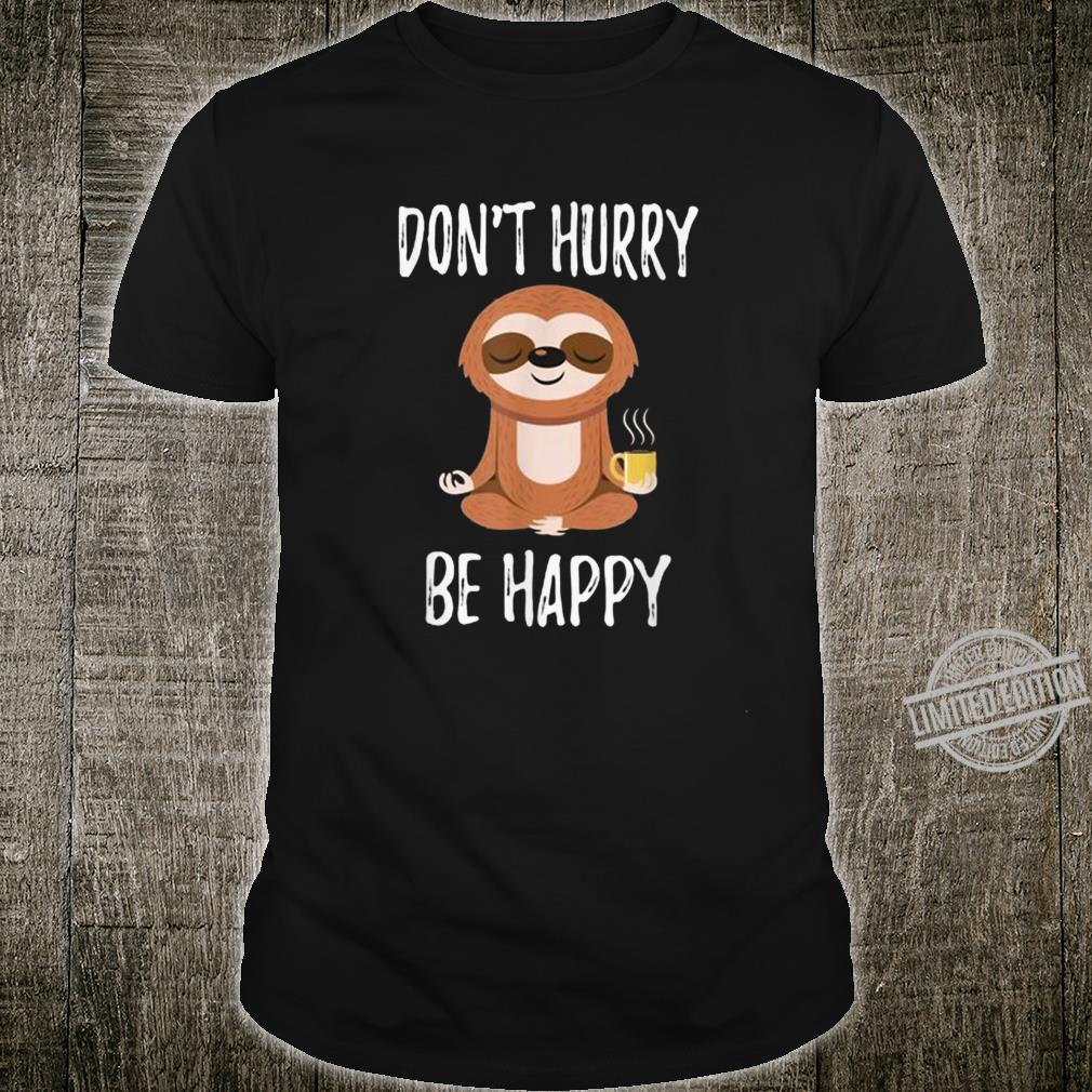 Dont Hurry Be Happy, Dad Mom Boy Girl Kid Party Shirt