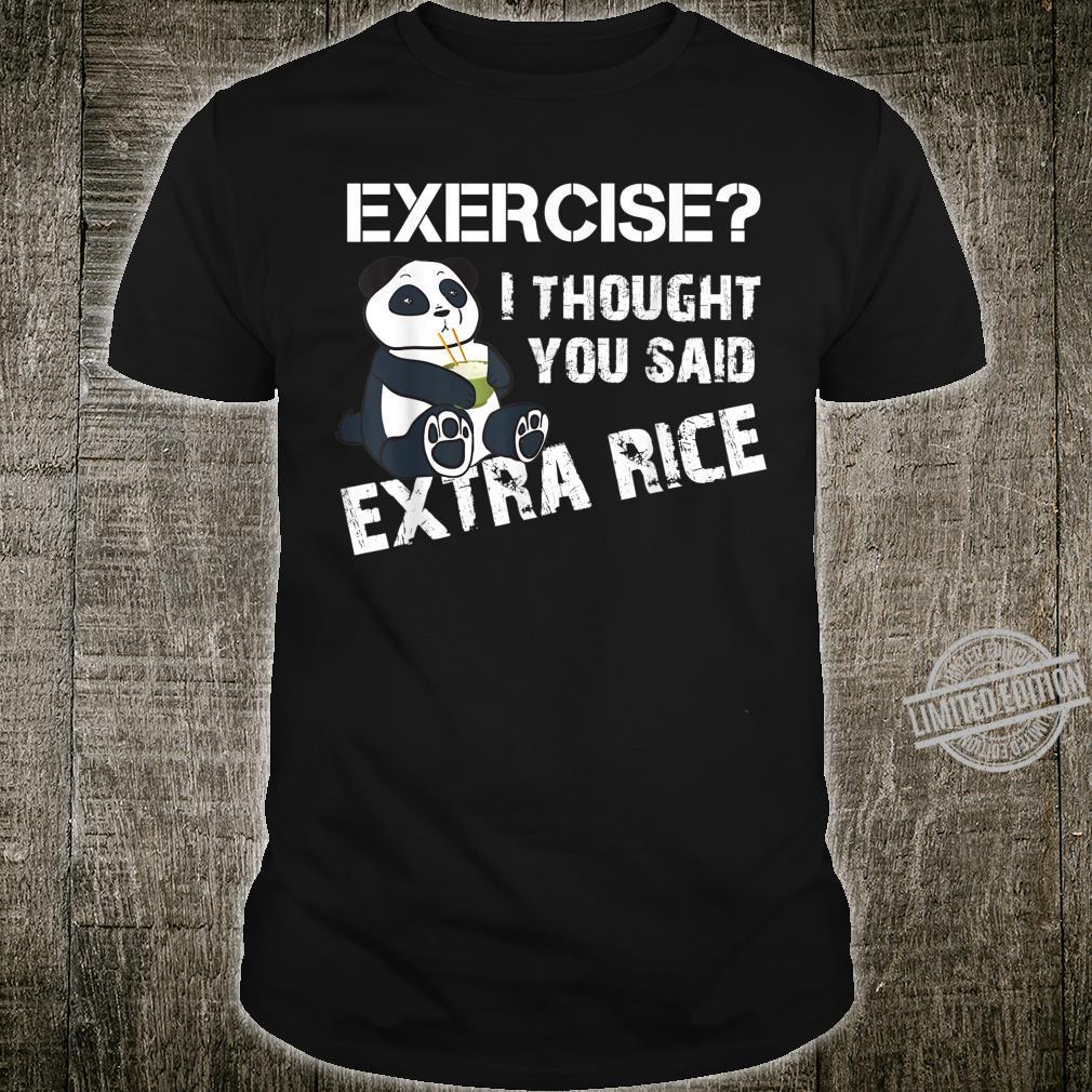 Exercise I Thought You Said Extra Rice Panda Shirt