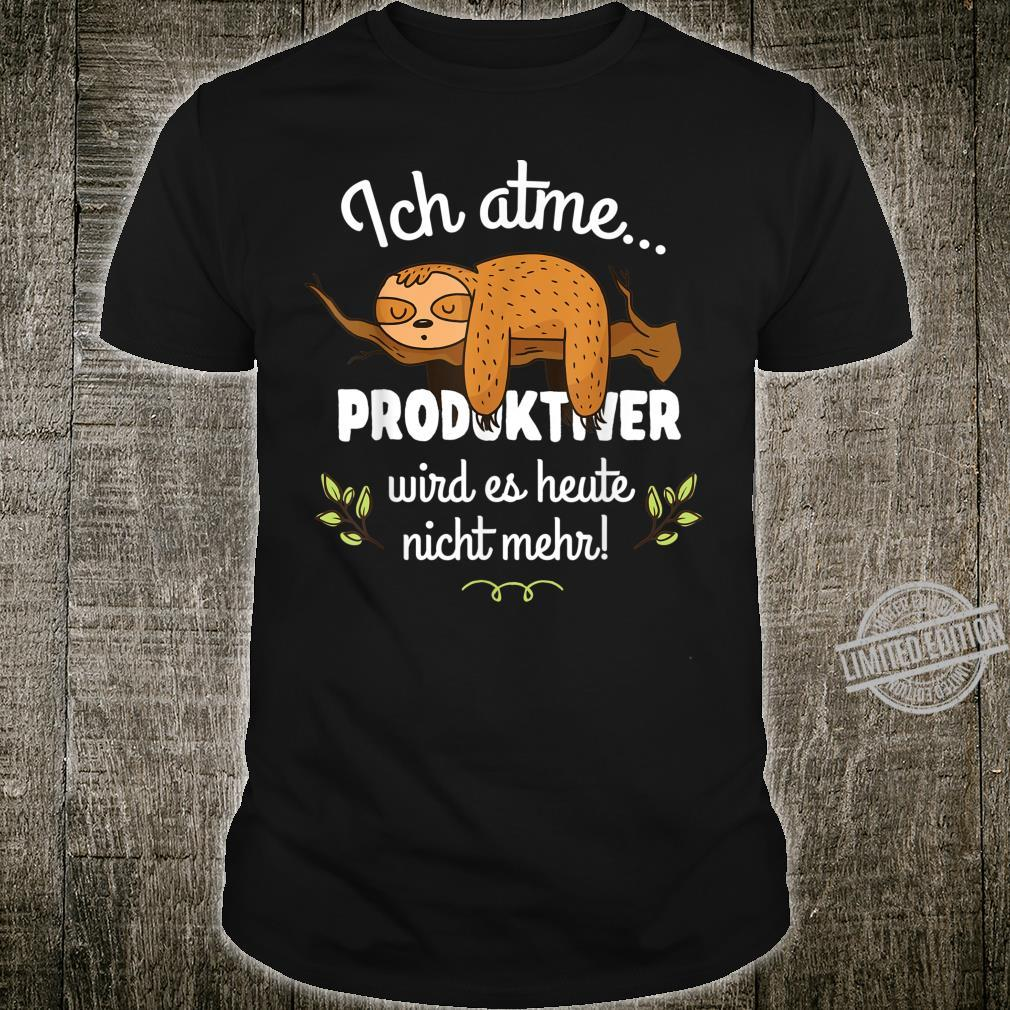 Faultier Lustiger Spruch Geschenk Arbeit Arbeitskollege Büro Shirt