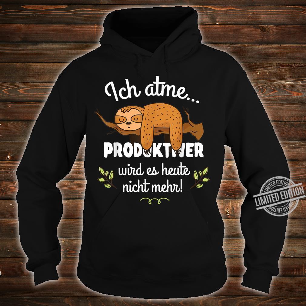 Faultier Lustiger Spruch Geschenk Arbeit Arbeitskollege Büro Shirt hoodie