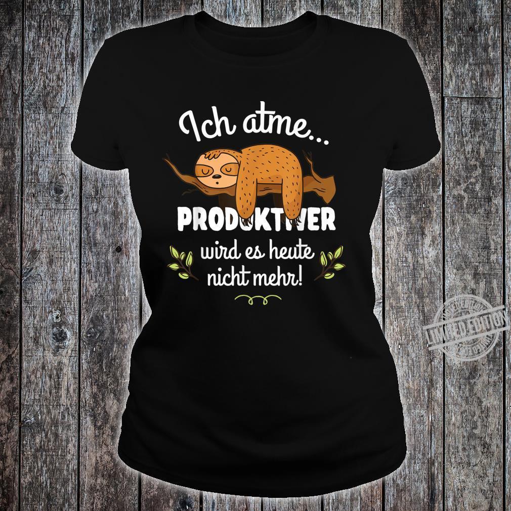 Faultier Lustiger Spruch Geschenk Arbeit Arbeitskollege Büro Shirt ladies tee