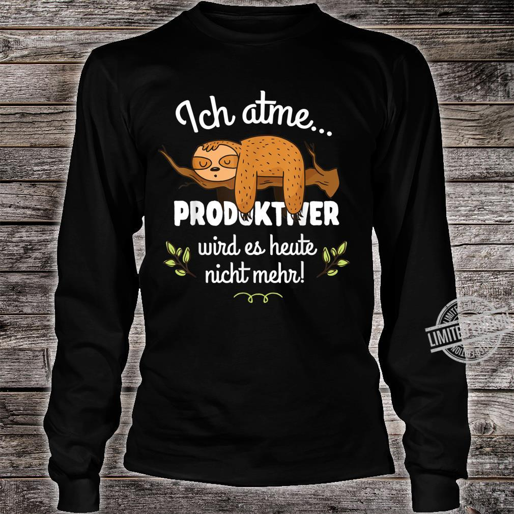 Faultier Lustiger Spruch Geschenk Arbeit Arbeitskollege Büro Shirt long sleeved