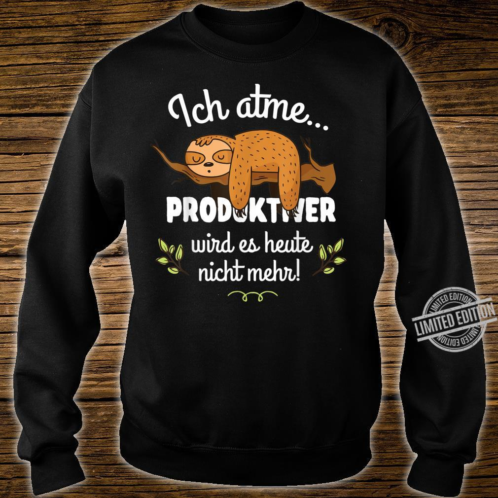 Faultier Lustiger Spruch Geschenk Arbeit Arbeitskollege Büro Shirt sweater
