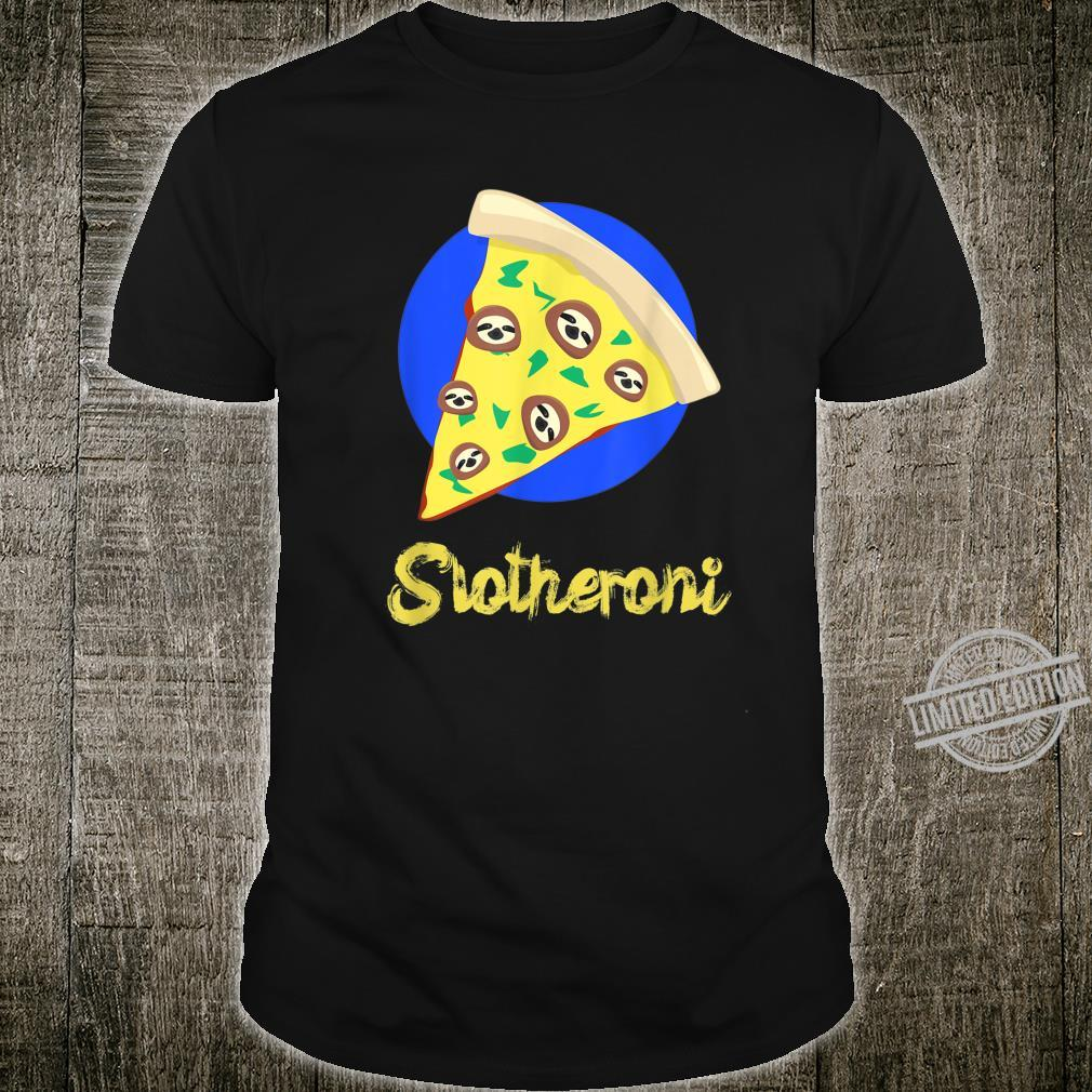 Faultier auf Pizza Slotheroni Fastfood Shirt