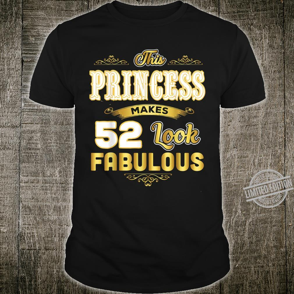 Funny 52nd Birthday Princess Makes 52 Look Fabulous Shirt