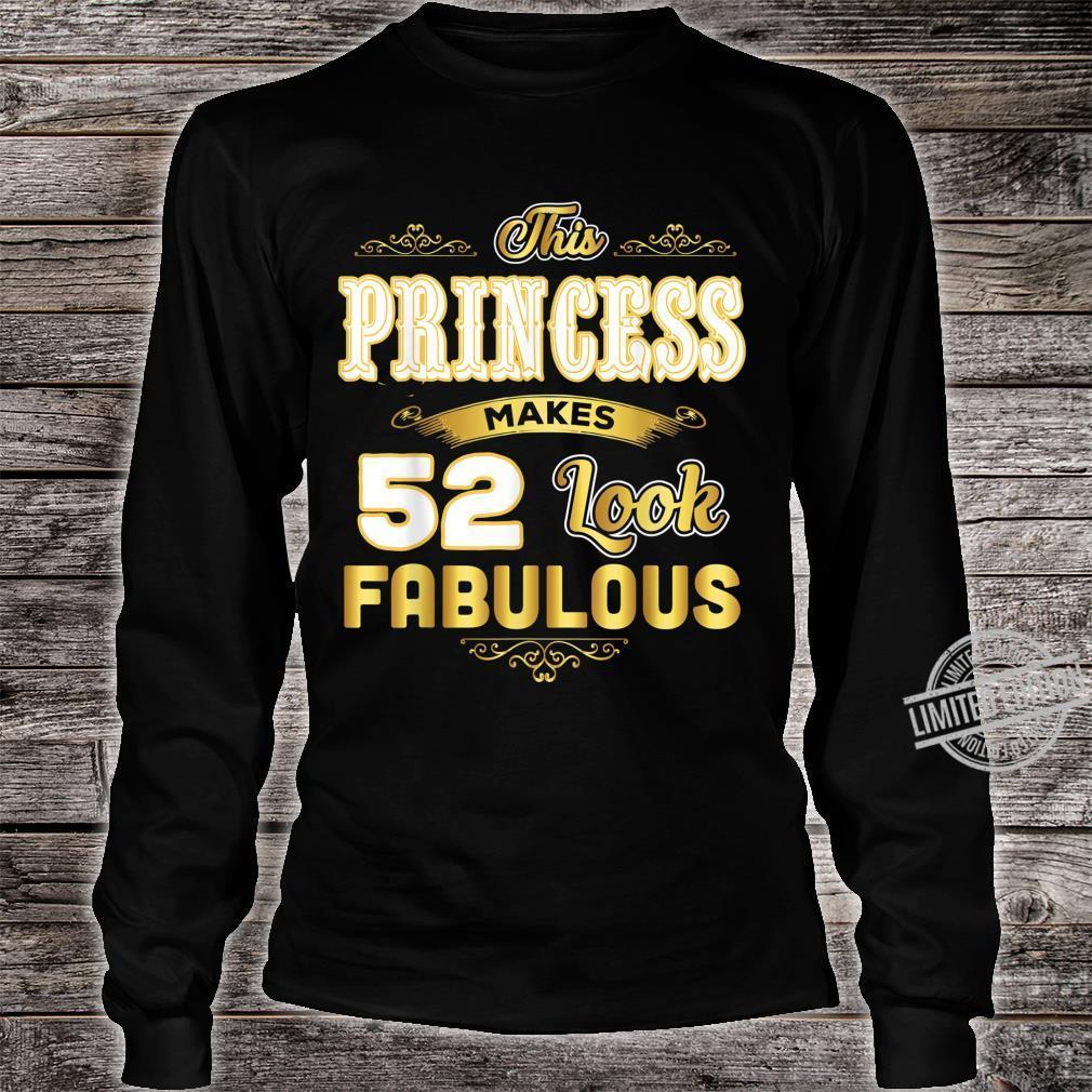 Funny 52nd Birthday Princess Makes 52 Look Fabulous Shirt long sleeved