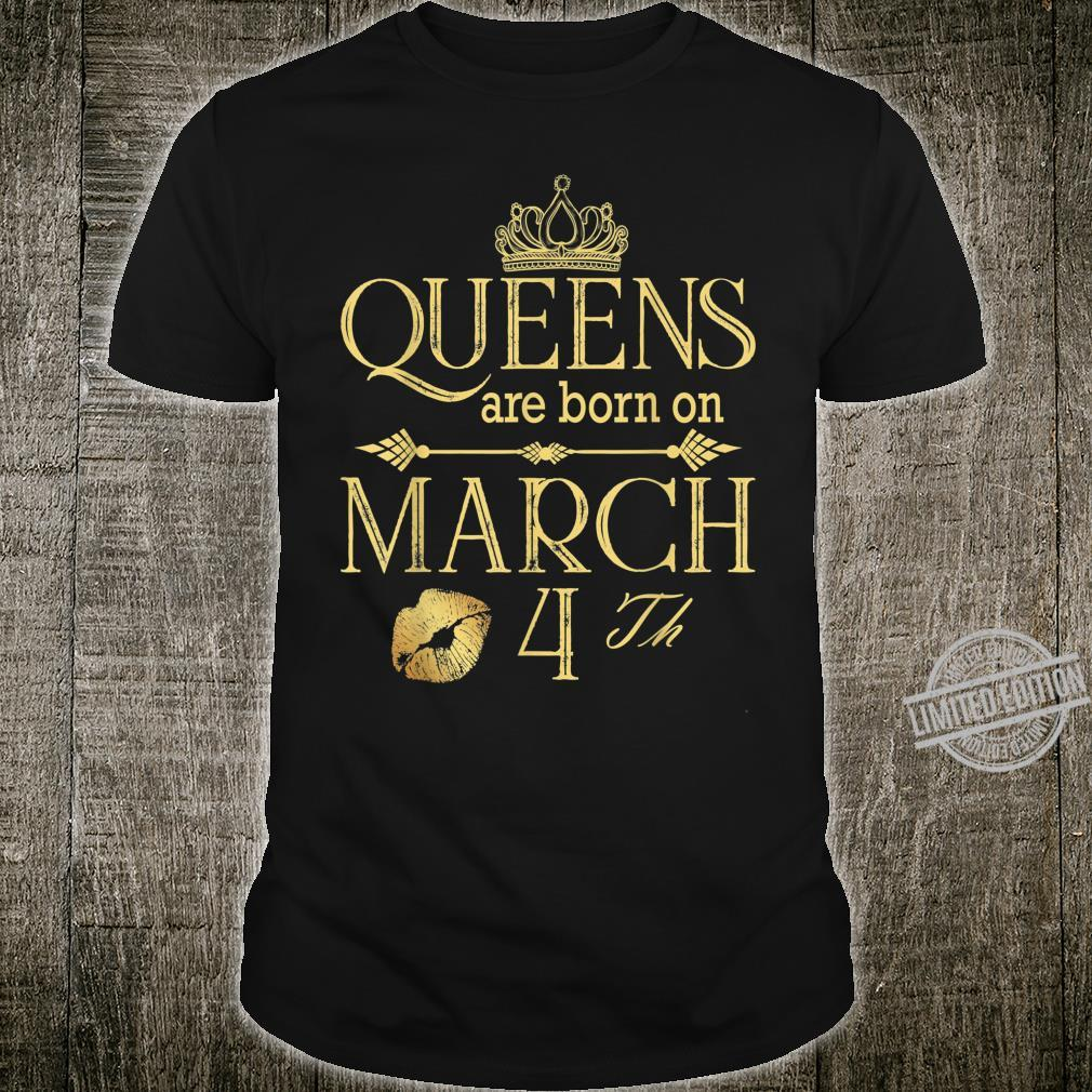 Funny Bday Queens Are Born On March 4th Birthday Shirt
