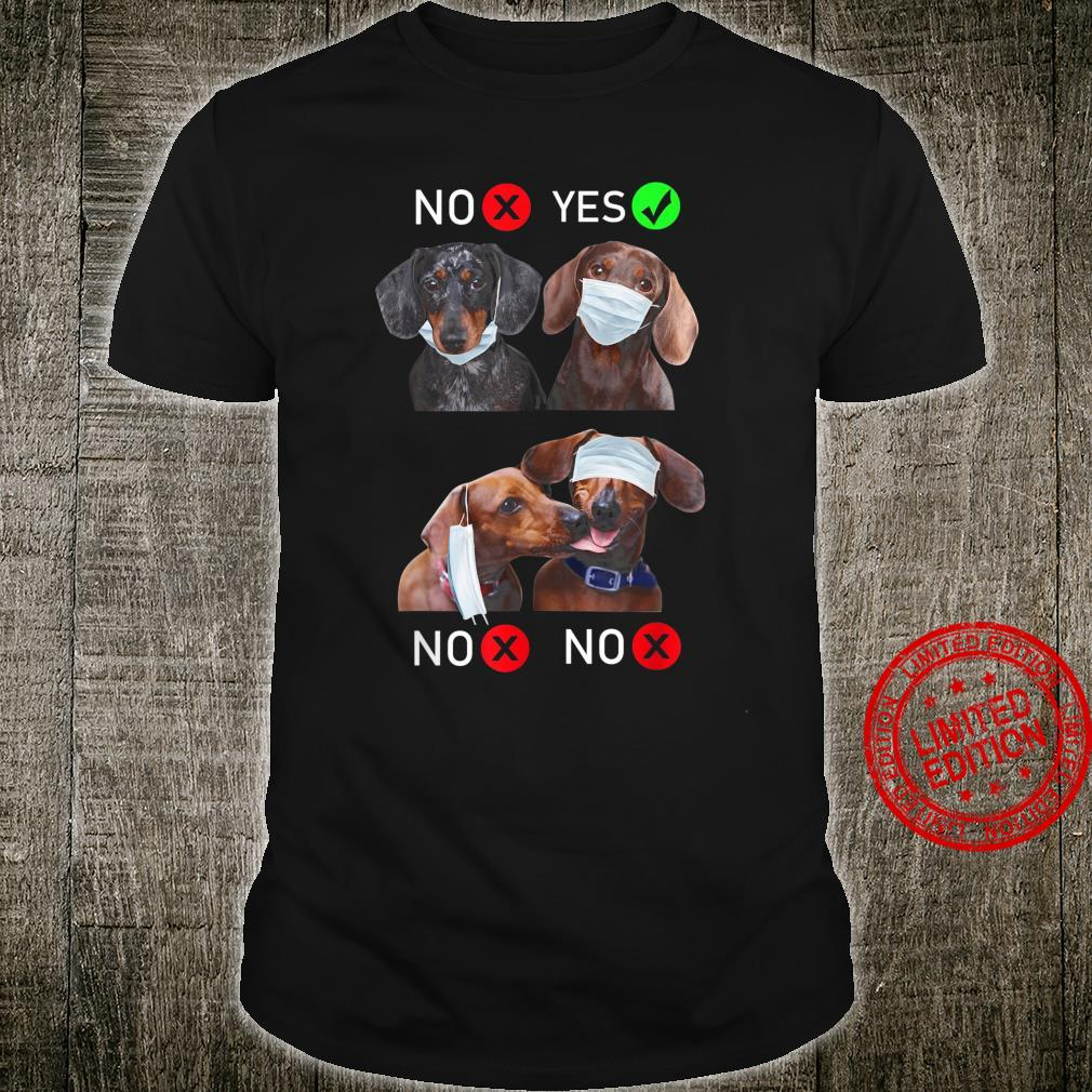Funny Dachshund Distance Quarantined Yes and No Dog Shirt