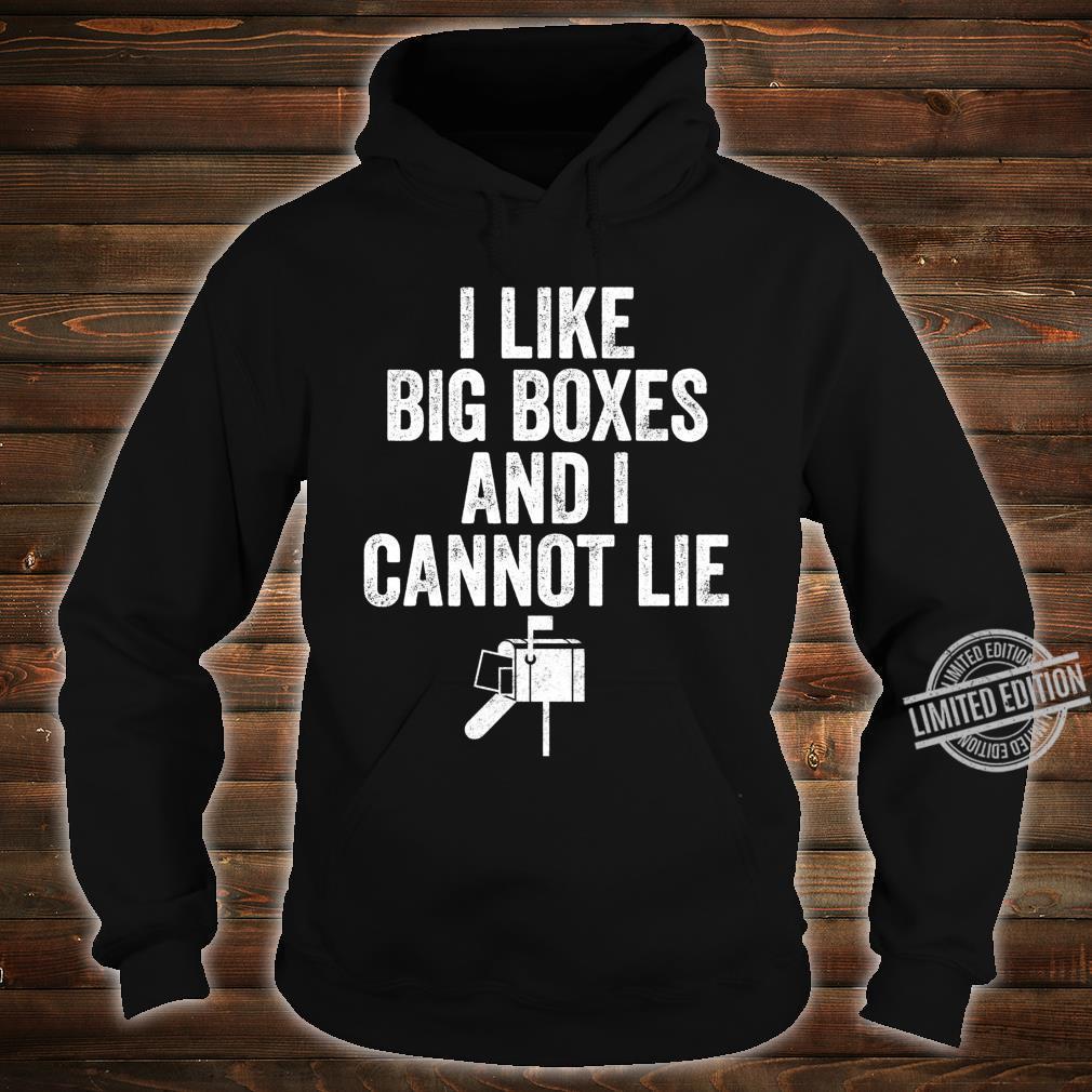 Funny Postal Worker Saying I Like Big Boxes And I Cannot Lie Shirt