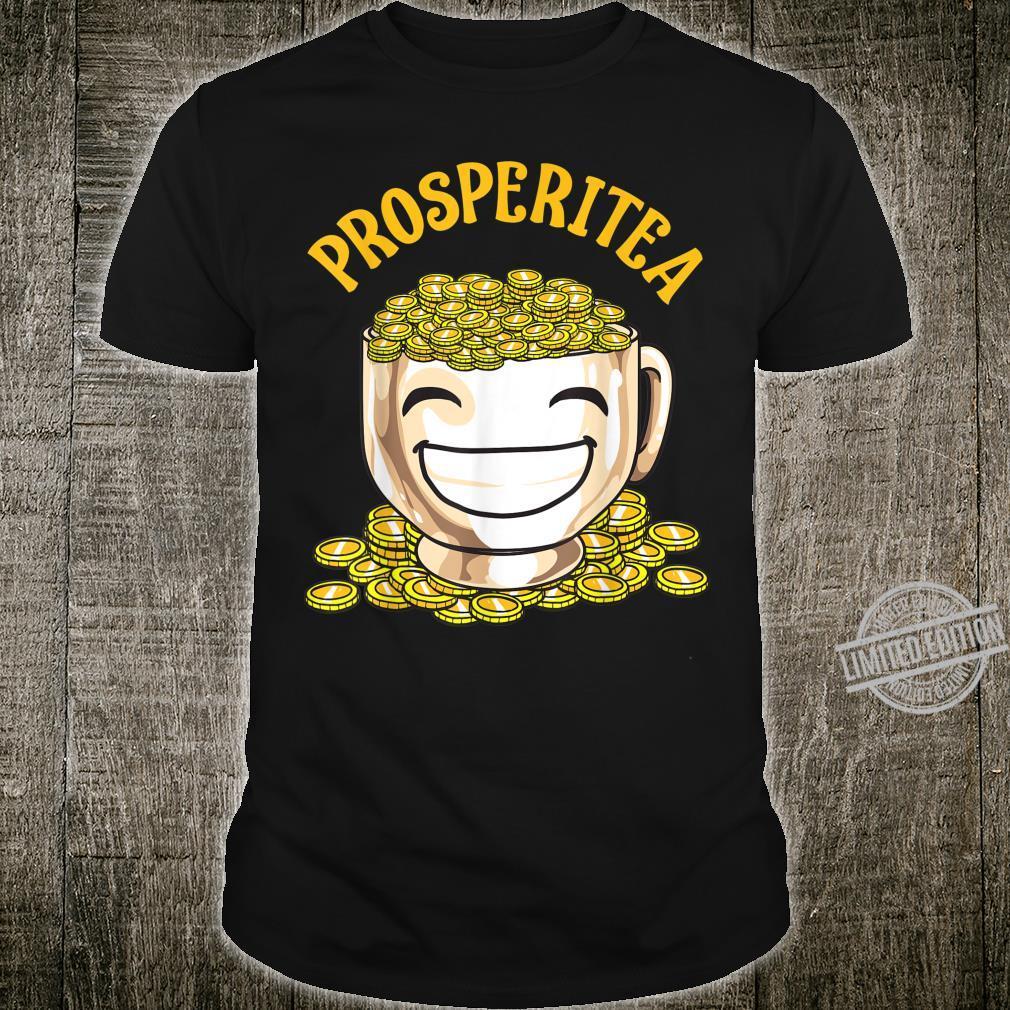 Funny Prosperitea Prosperity Tea Pun Gold Coins Shirt
