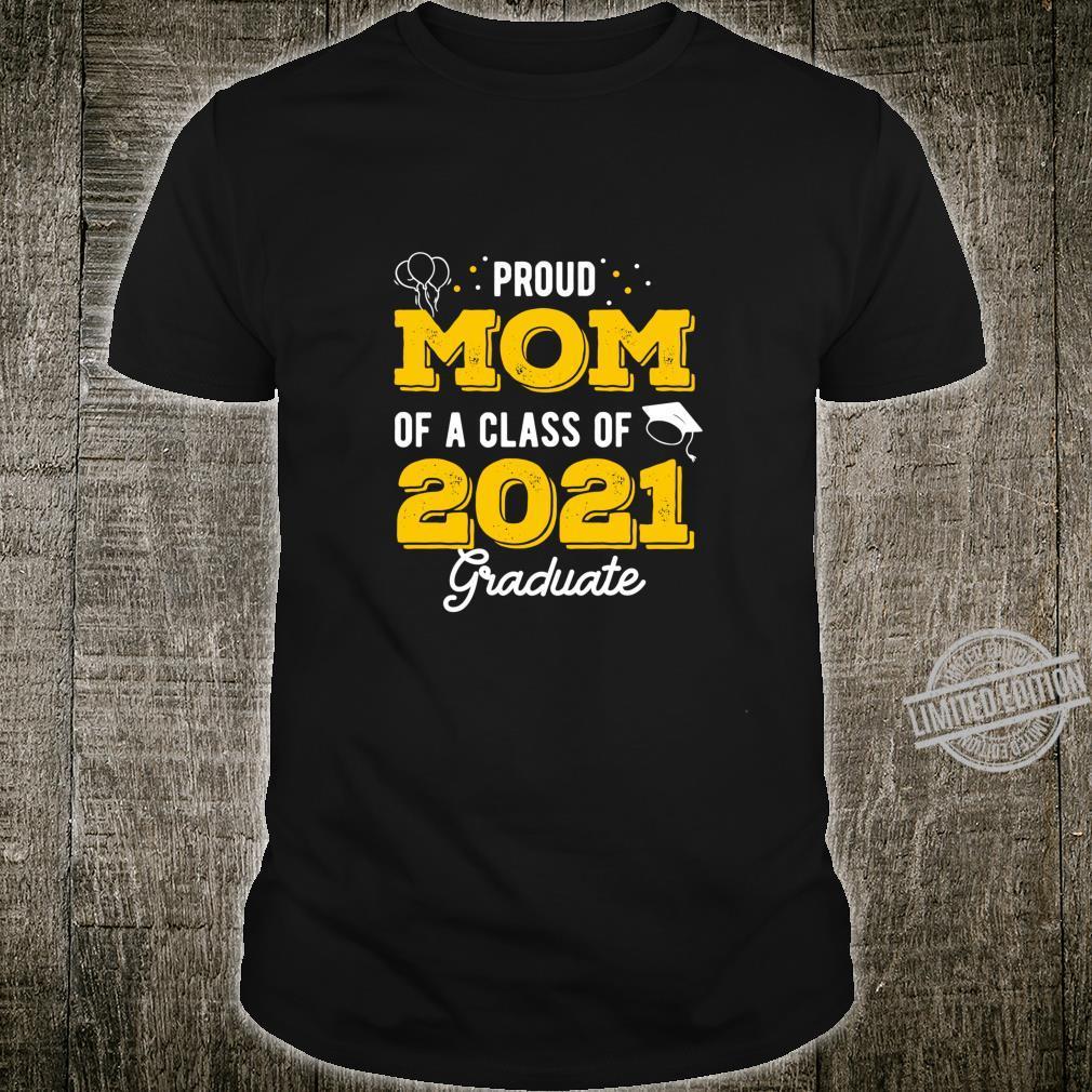 Funny Proud Mom Of A Class Of 2021 Graduate Senior Shirt