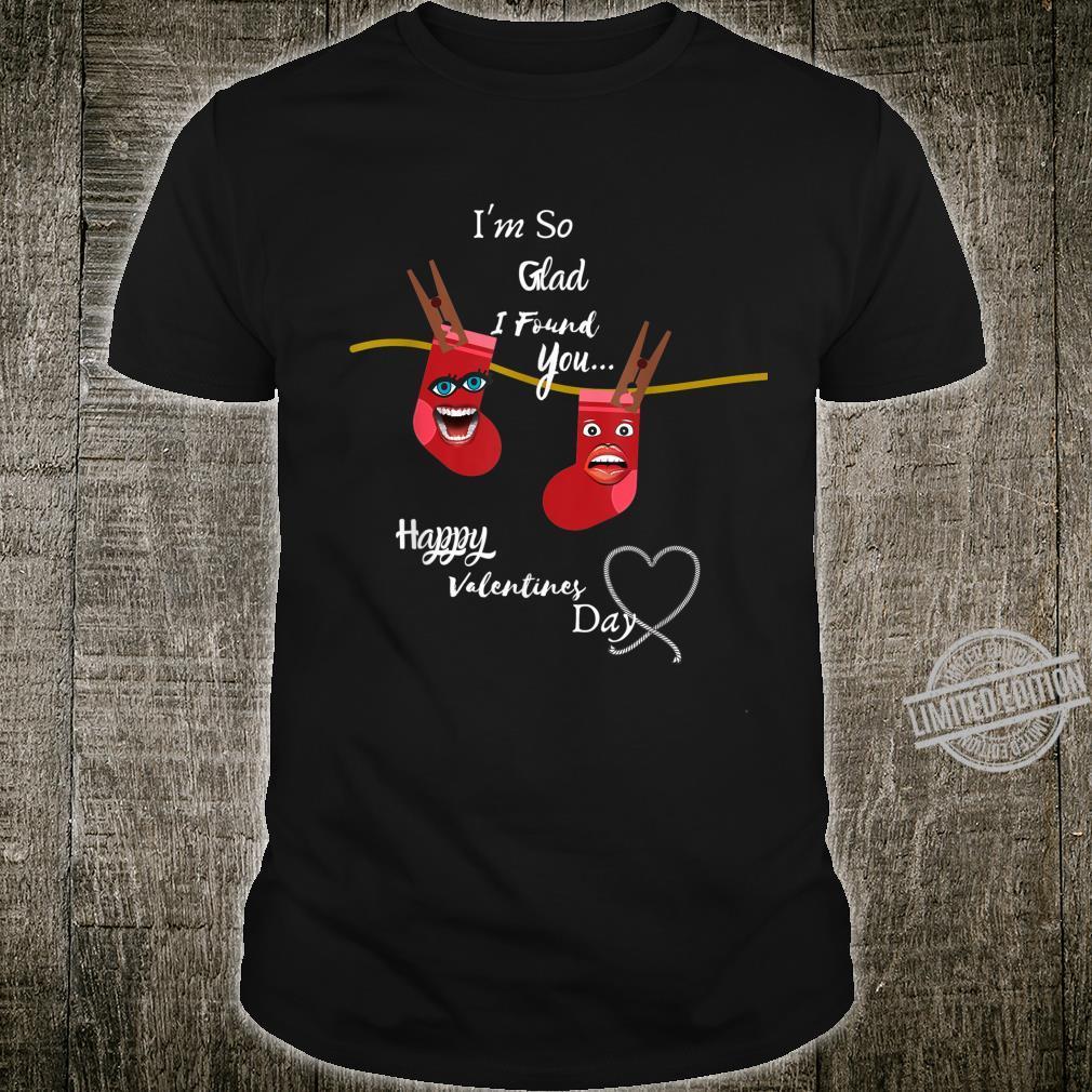 Funny Valentine So Glad I Found You Shirt
