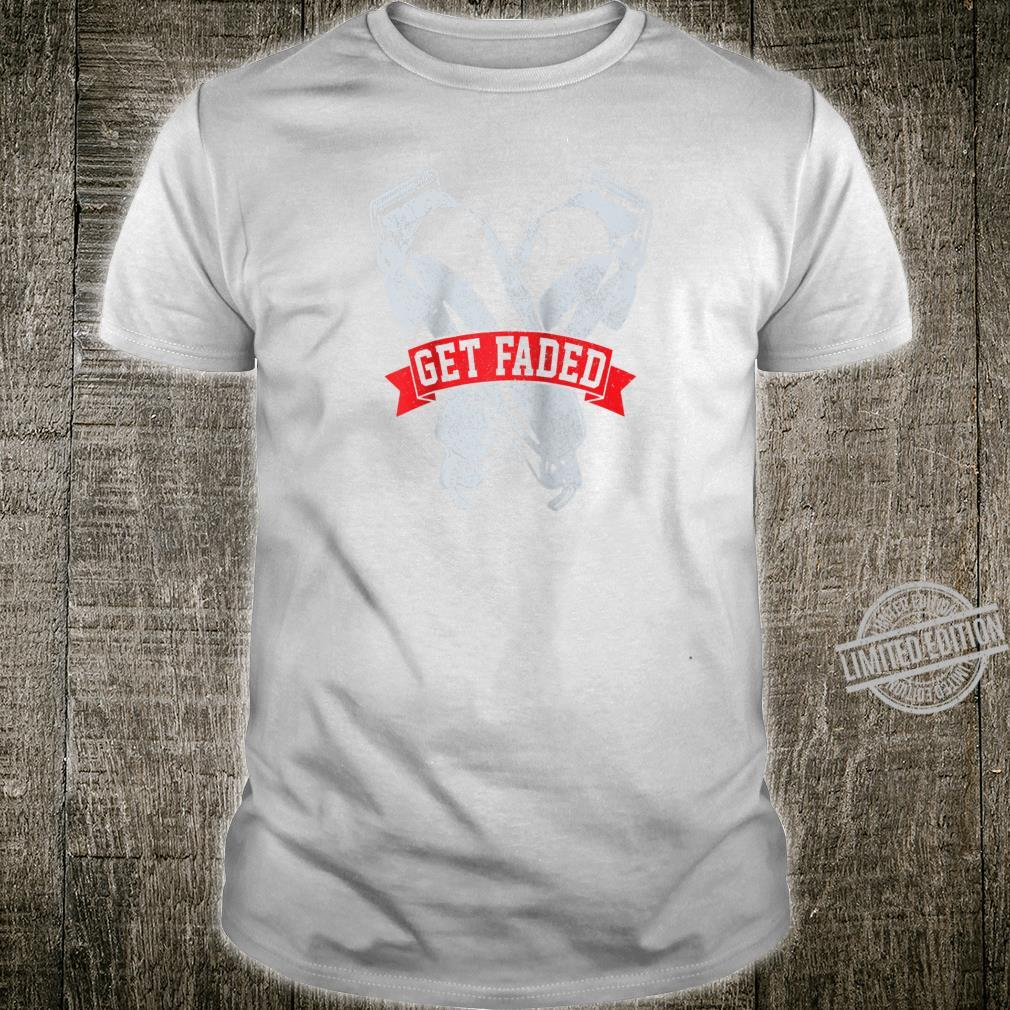 Get Faded Barber Hairstylist Hairdresser Barbershop Shirt