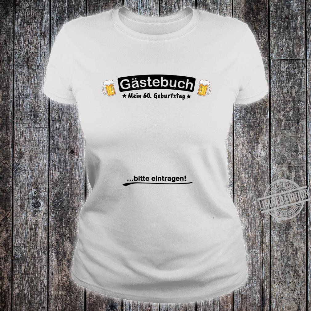 Gästebuch Bier Design 60. Geburtstag lustig Shirt ladies tee