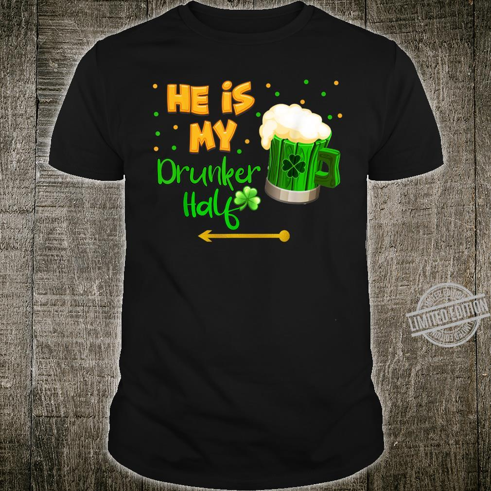He's my Drunker Half St. Patrick's Day Couple Matching Shirt