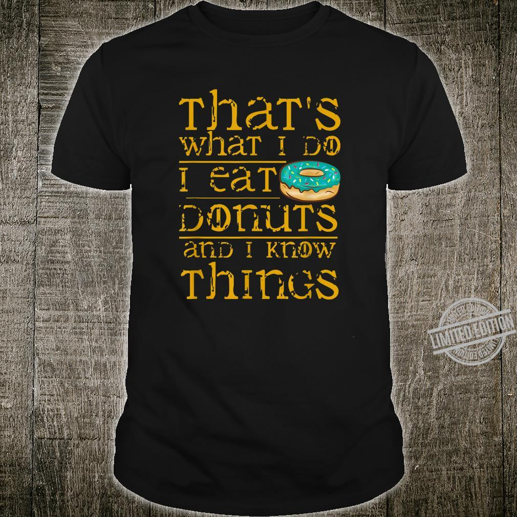 I Eat Donuts Donut Foodie Shirt