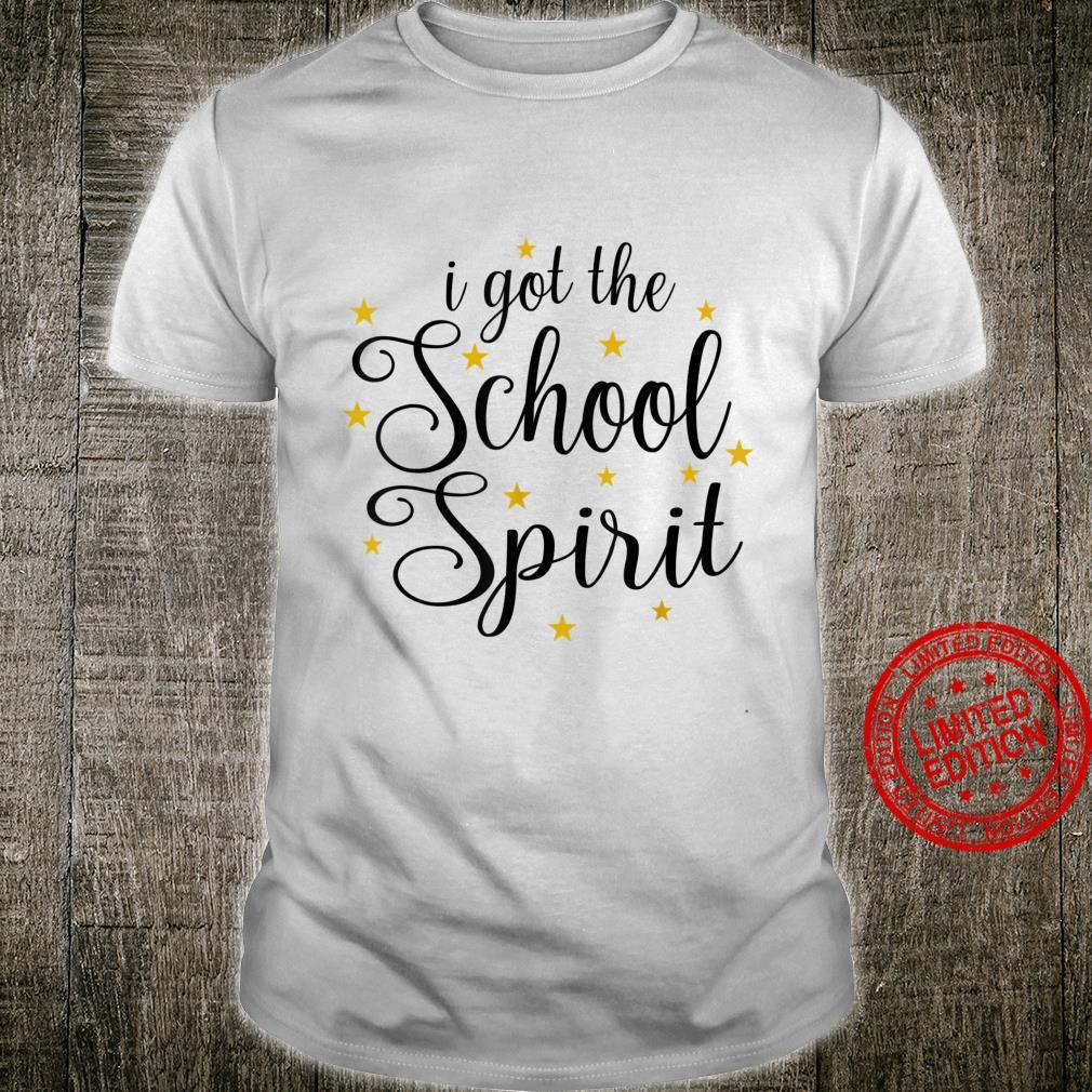 I Got The School Spirit Student Teacher Shirt