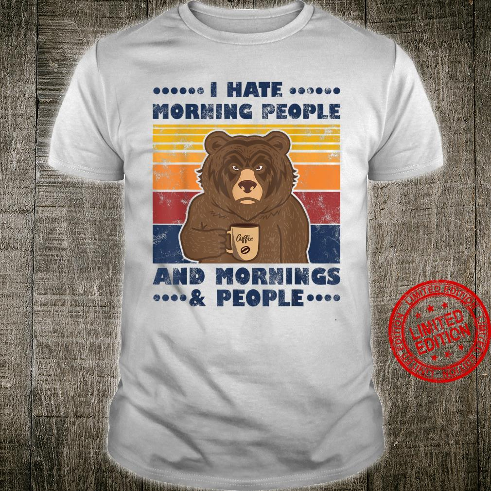 I Hate Morning People And Mornings & People Bär Shirt