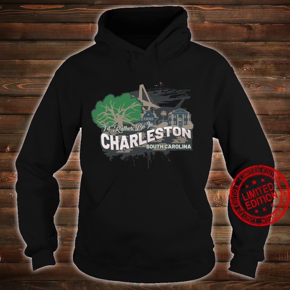 Ich wäre lieber in Charleston South Carolina Souvenir Langarmshirt Shirt hoodie