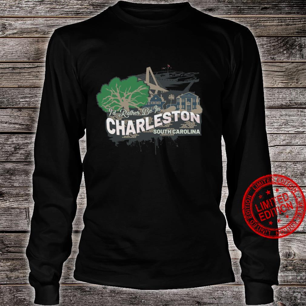 Ich wäre lieber in Charleston South Carolina Souvenir Langarmshirt Shirt long sleeved