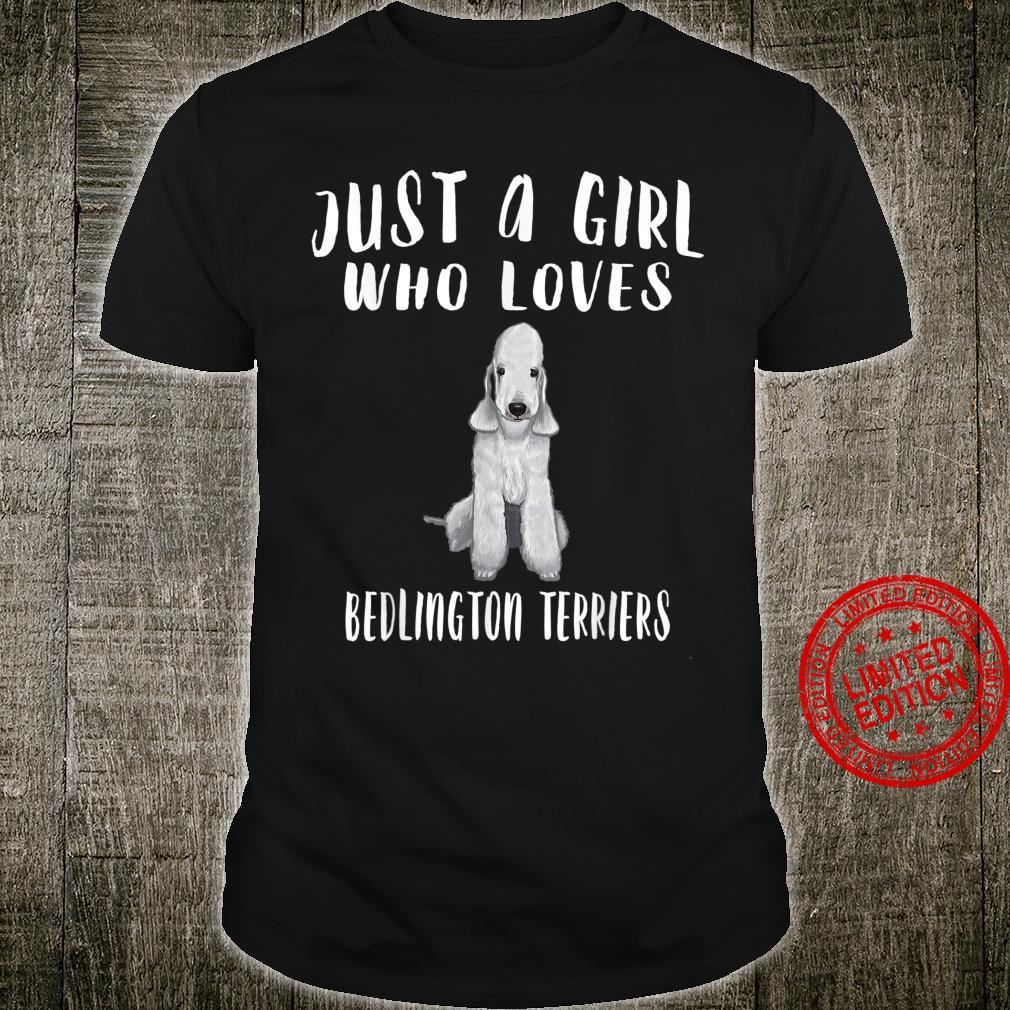 Im Just A Girl Who Loves Bedlington Terriers Dog Shirt