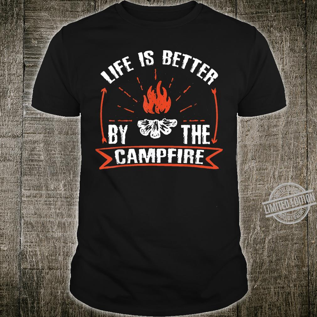 Life Is Better By The Campfire Shirt