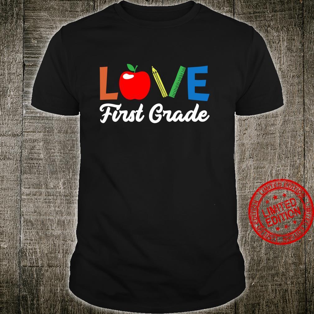 Love First Grade 1st Grade Back To School Shirt