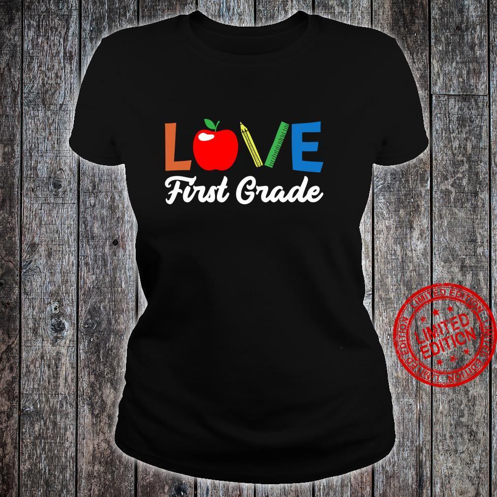 Love First Grade 1st Grade Back To School Shirt ladies tee