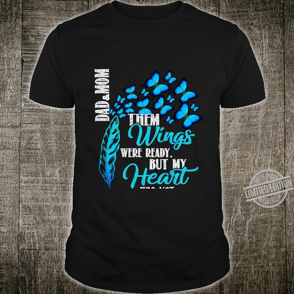 Mom & Dad in Heaven Them Wings Were Ready Memorial Angel Shirt
