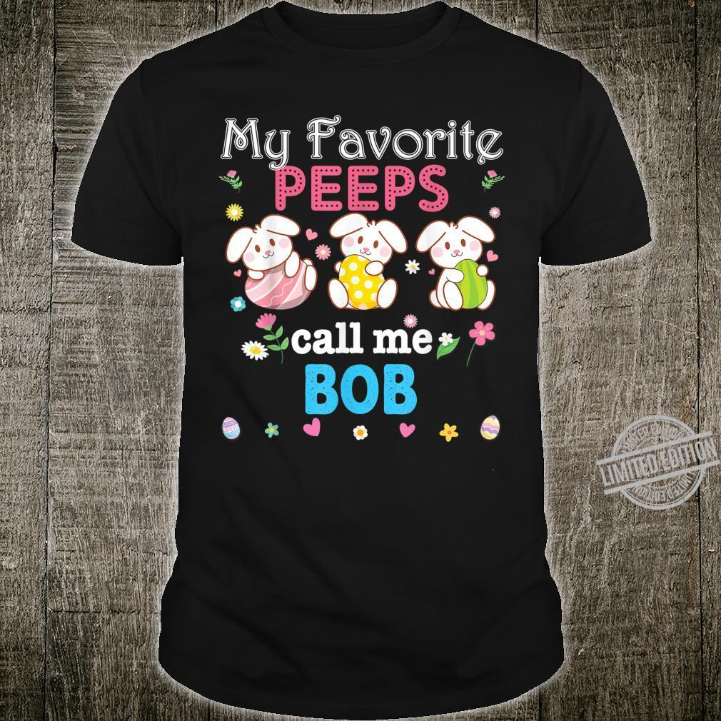 My Favorite Peeps Call Me Bob Bunny Family Egg Hunt Lovely Shirt