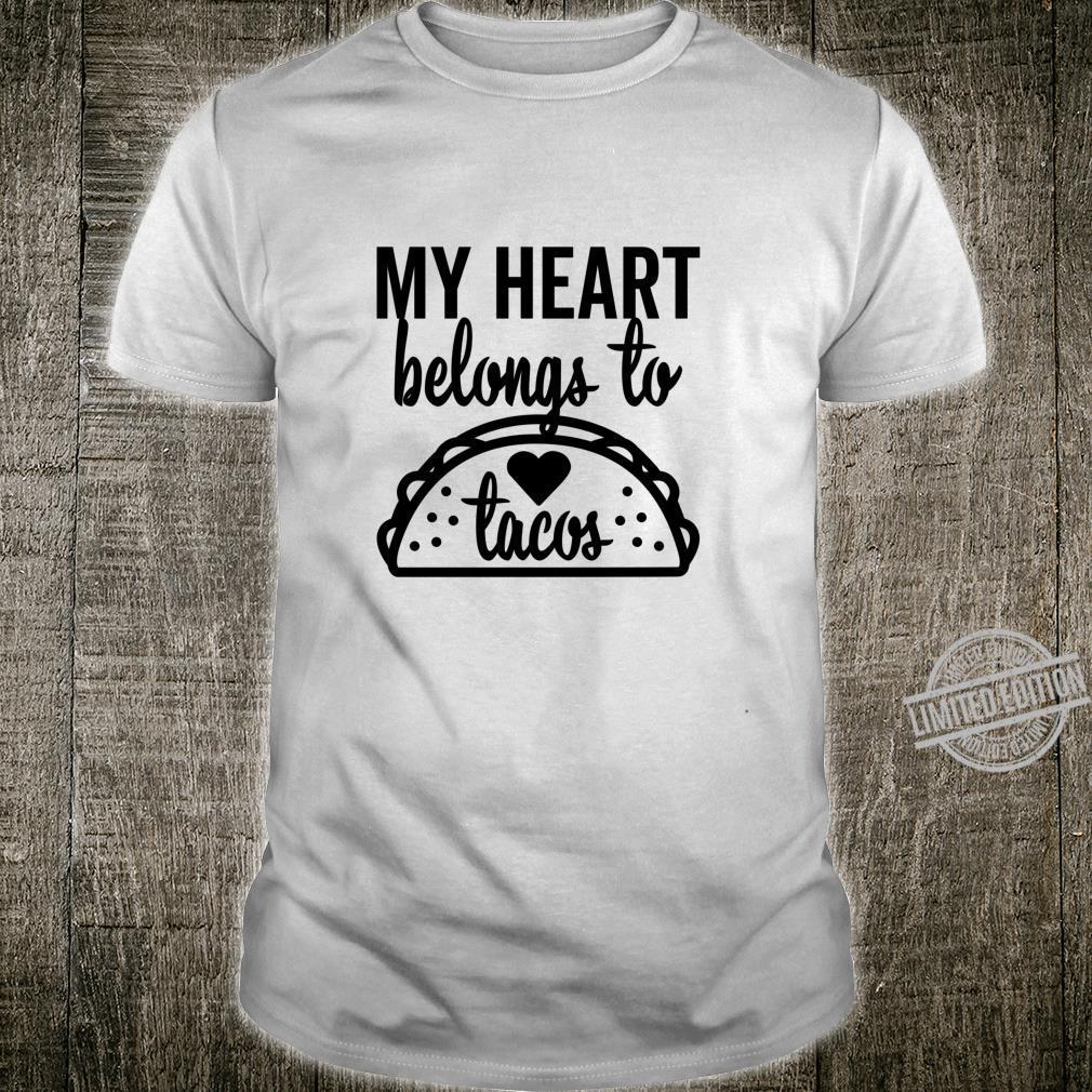 My Heart Belongs To Tacos Valentine's Day Love Shirt