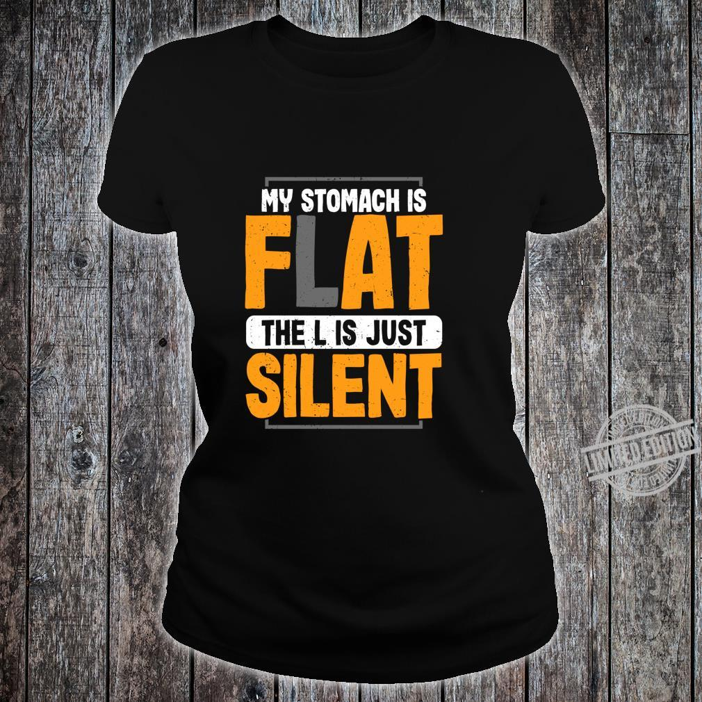 My Stomach is Flat The L is Just Silent Fat Joke Shirt ladies tee