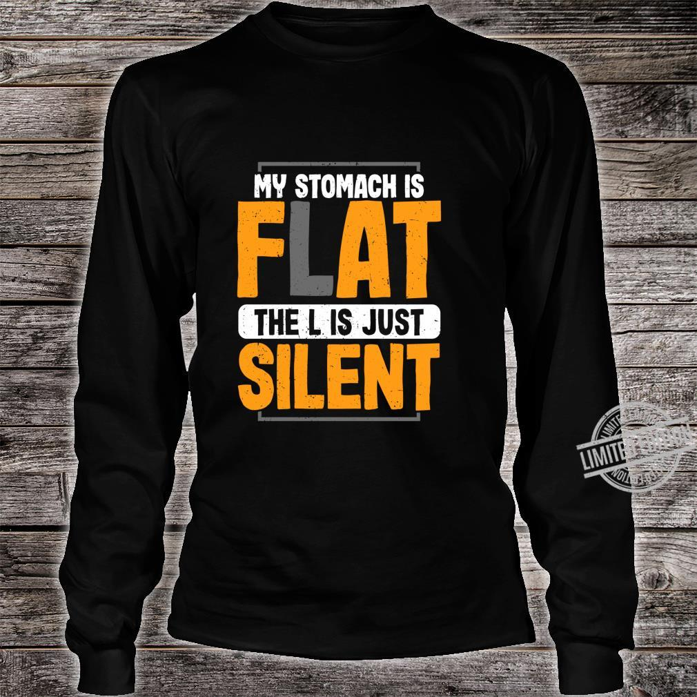 My Stomach is Flat The L is Just Silent Fat Joke Shirt long sleeved