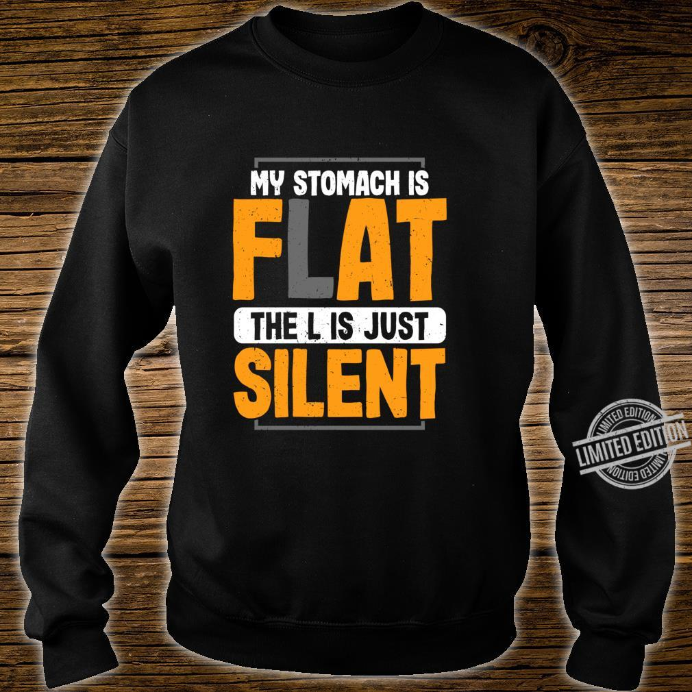 My Stomach is Flat The L is Just Silent Fat Joke Shirt sweater