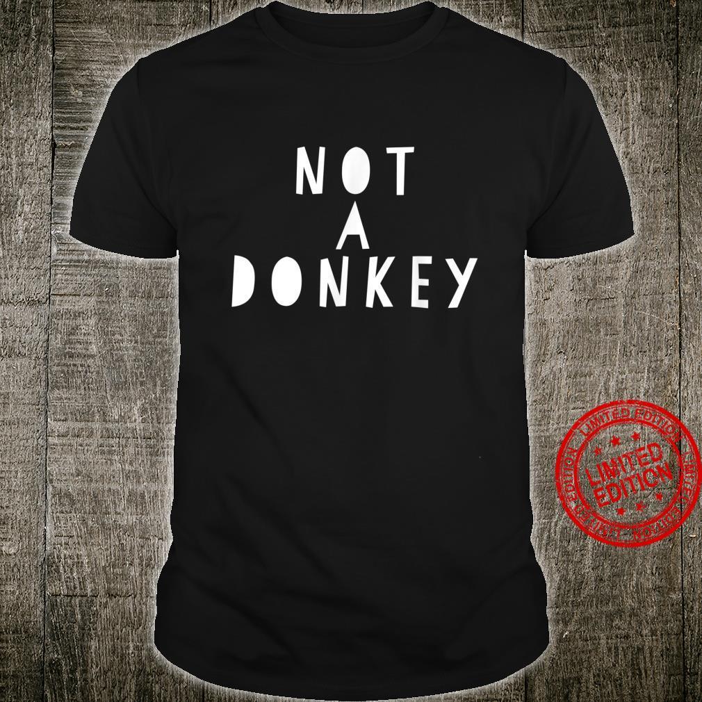 Not a Donkey I'm Riding a Mule Shirt