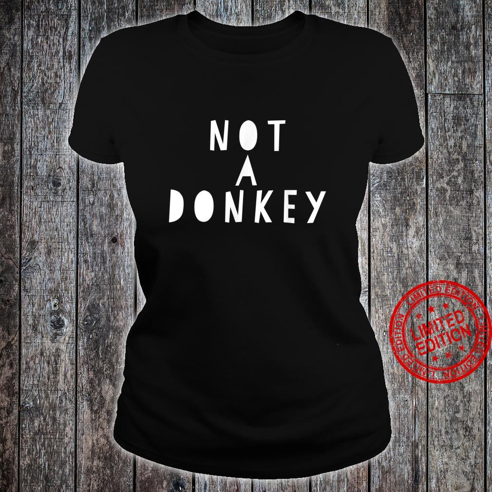 Not a Donkey I'm Riding a Mule Shirt ladies tee