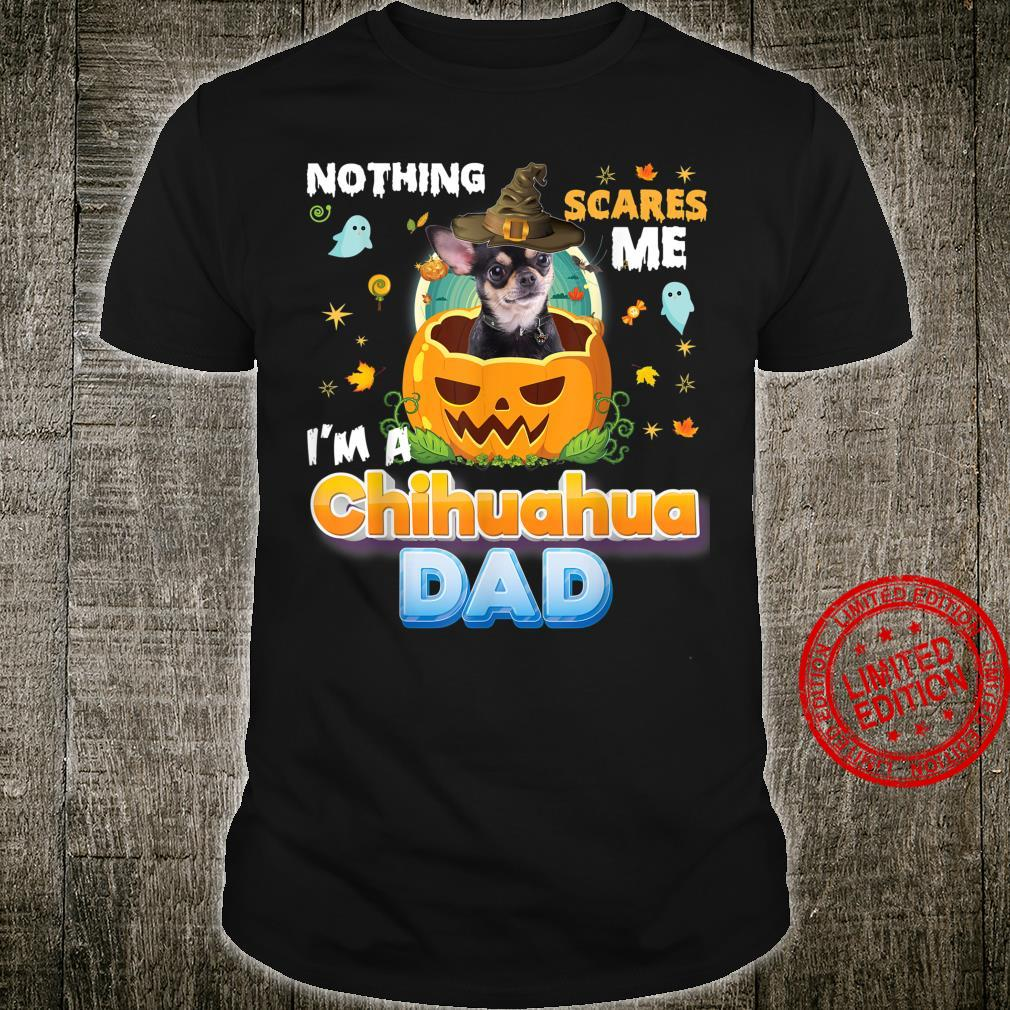 Nothing Scares Me I'm A Chihuahua Dog Dad Witch Hat Shirt