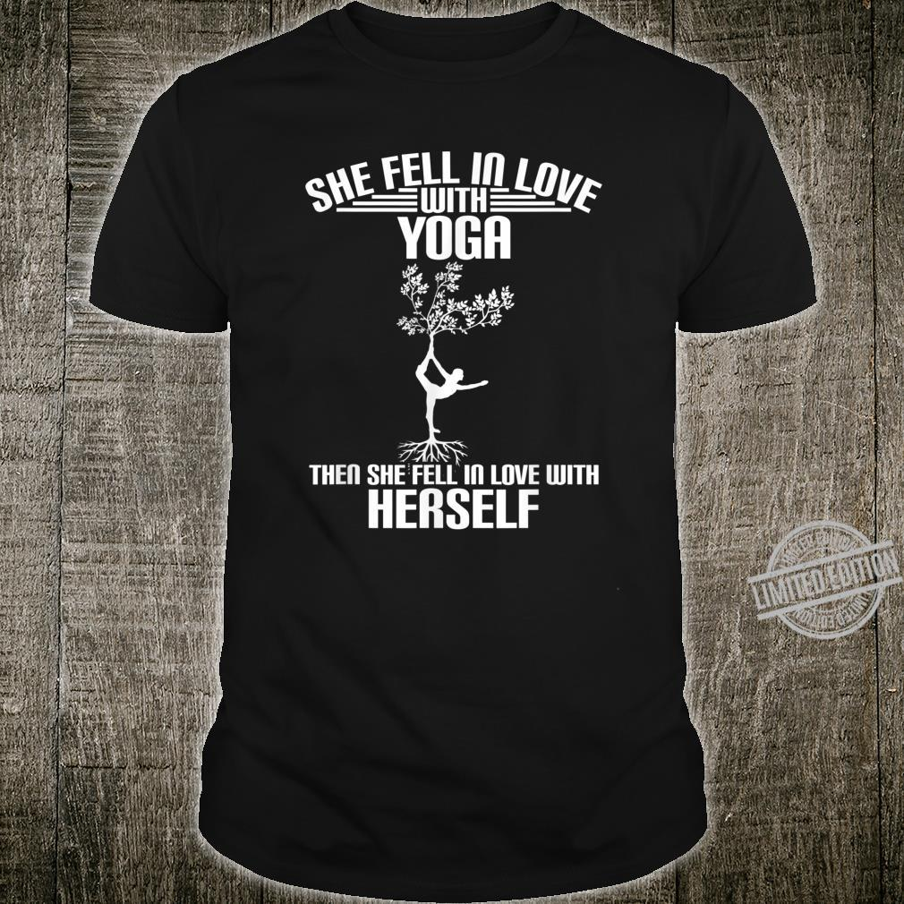 She Fell In Love With Yoga Then She Fell In Love Shirt